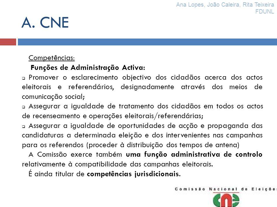 A. CNE Competências: Funções de Administração Activa: