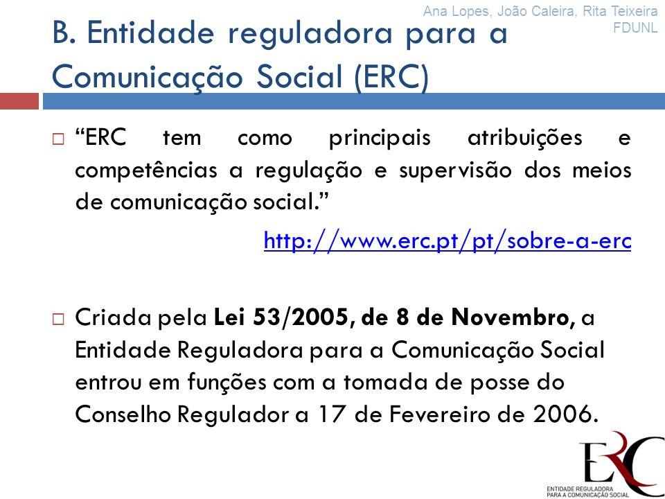 B. Entidade reguladora para a Comunicação Social (ERC)