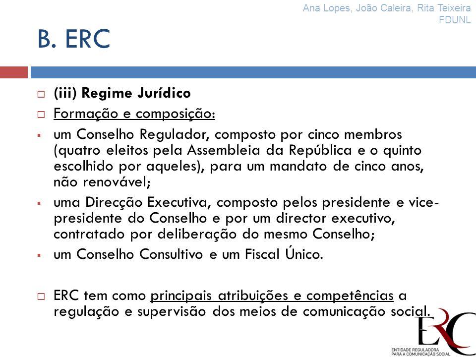 B. ERC (iii) Regime Jurídico Formação e composição: