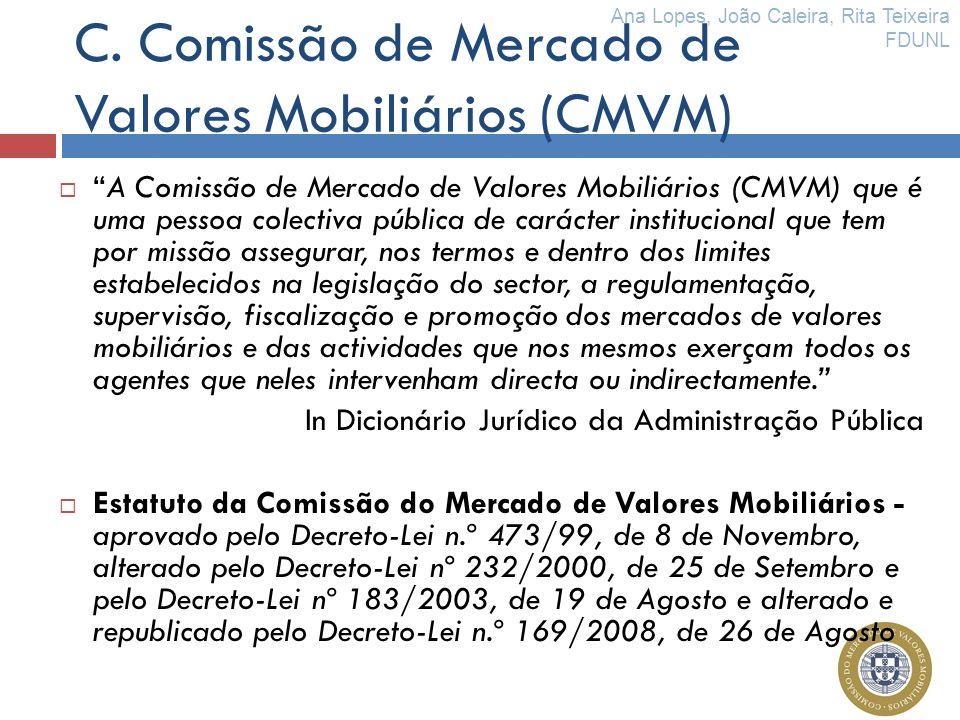 C. Comissão de Mercado de Valores Mobiliários (CMVM)
