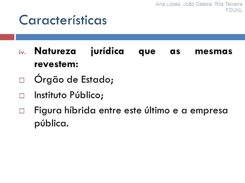 Características Natureza jurídica que as mesmas revestem: