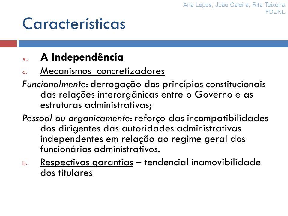 Características A Independência Mecanismos concretizadores