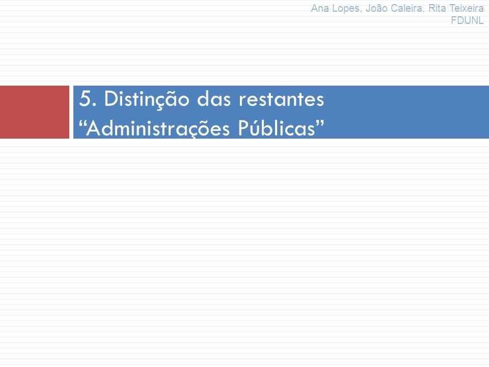 5. Distinção das restantes Administrações Públicas