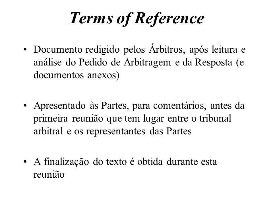 Terms of Reference Documento redigido pelos Árbitros, após leitura e análise do Pedido de Arbitragem e da Resposta (e documentos anexos)