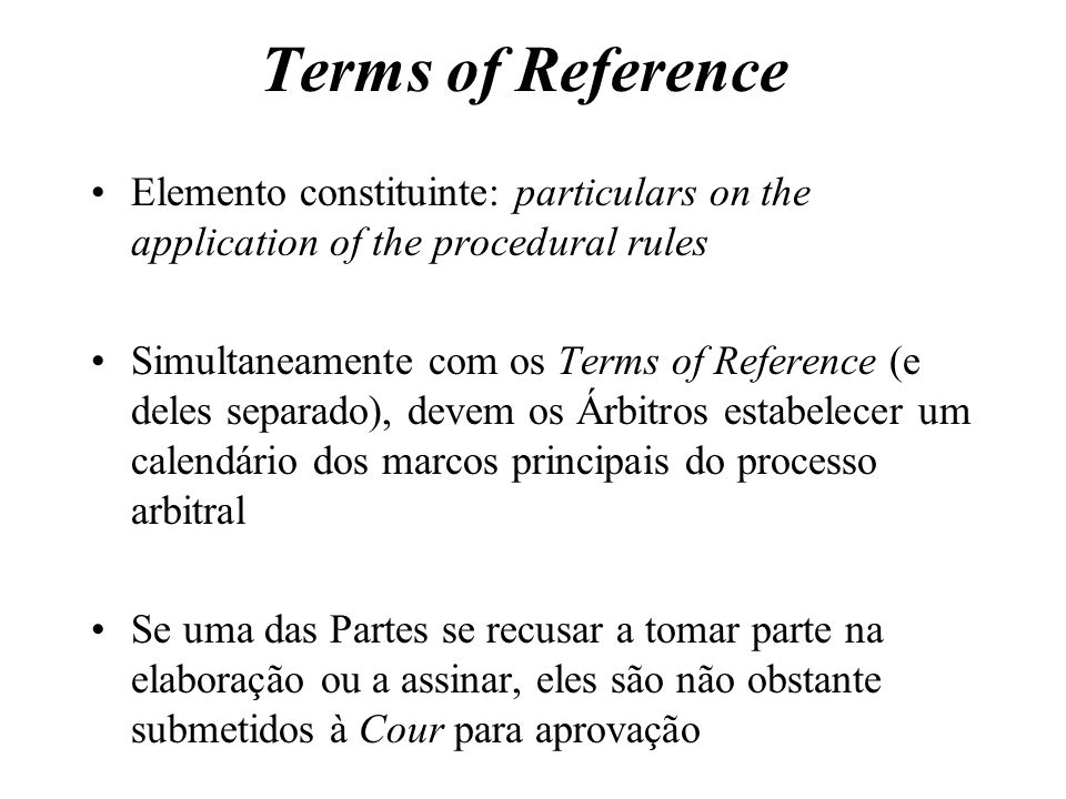 Terms of Reference Elemento constituinte: particulars on the application of the procedural rules.