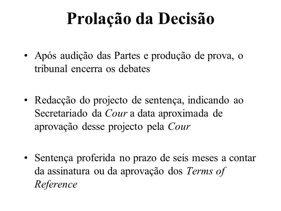 Prolação da Decisão Após audição das Partes e produção de prova, o tribunal encerra os debates.