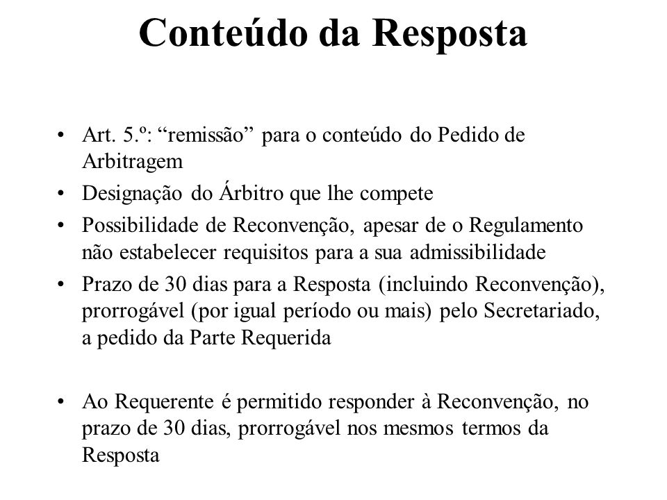 Conteúdo da RespostaArt. 5.º: remissão para o conteúdo do Pedido de Arbitragem. Designação do Árbitro que lhe compete.