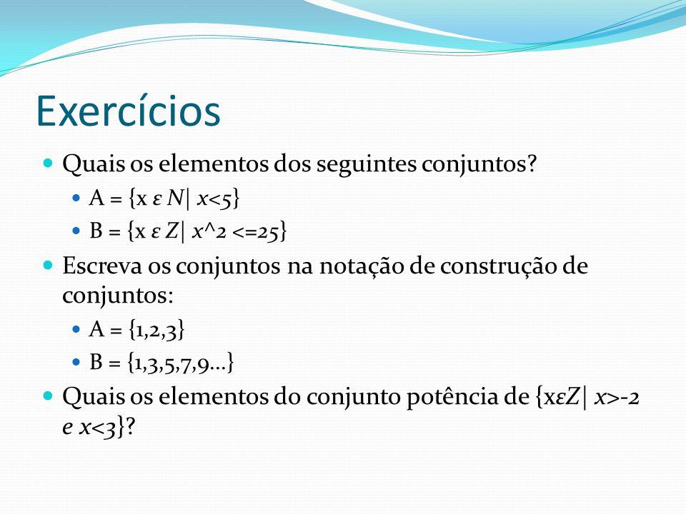 Exercícios Quais os elementos dos seguintes conjuntos