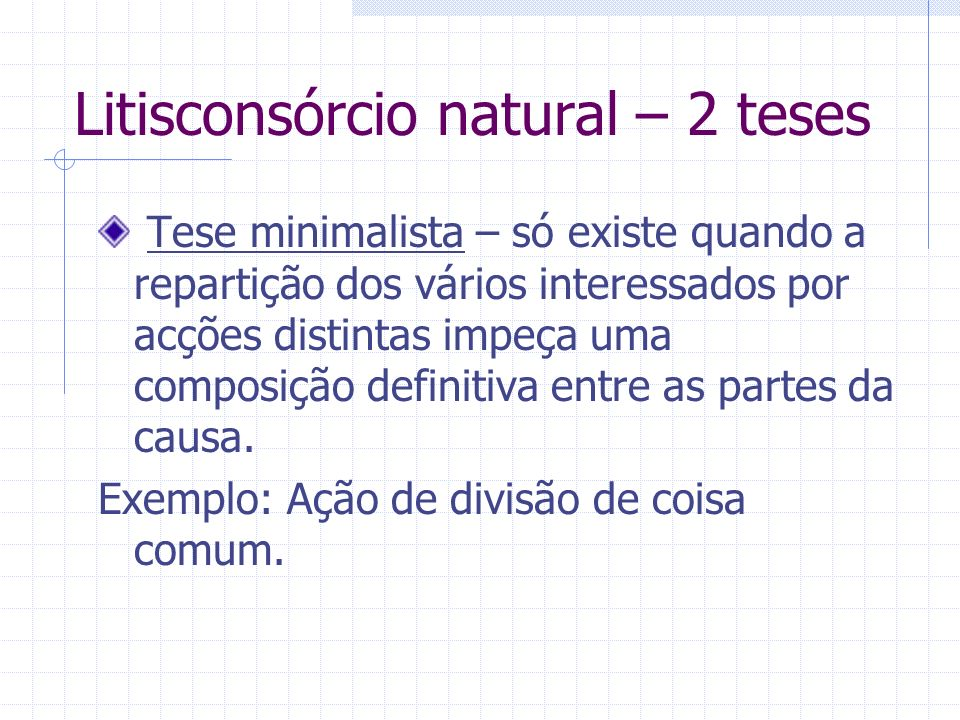 Litisconsórcio natural – 2 teses