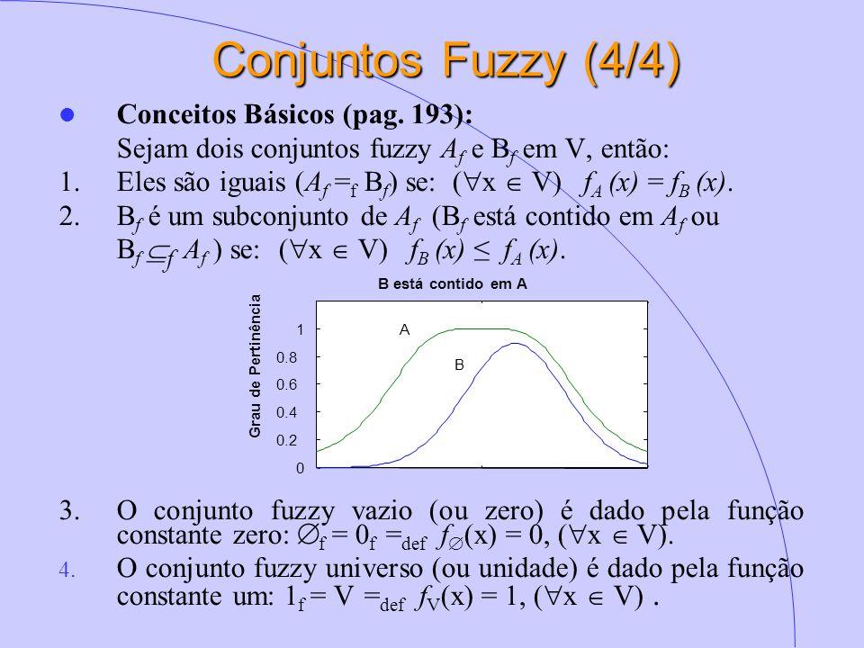 Conjuntos Fuzzy (4/4) Conceitos Básicos (pag. 193):