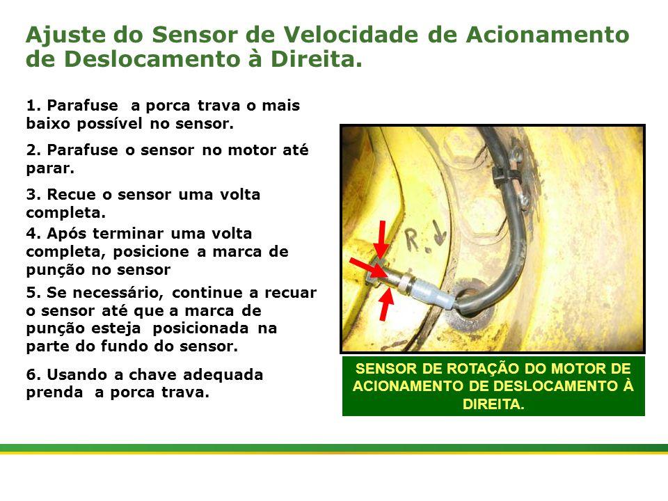 SENSOR DE ROTAÇÃO DO MOTOR DE ACIONAMENTO DE DESLOCAMENTO À DIREITA.
