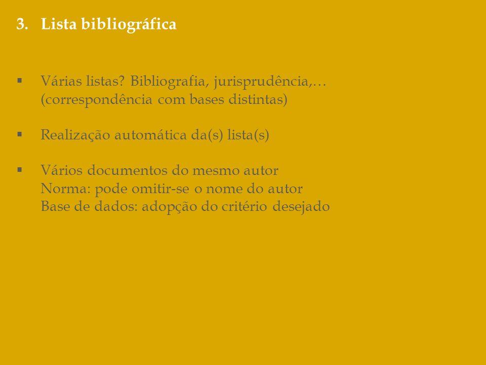 Lista bibliográfica Várias listas Bibliografia, jurisprudência,…