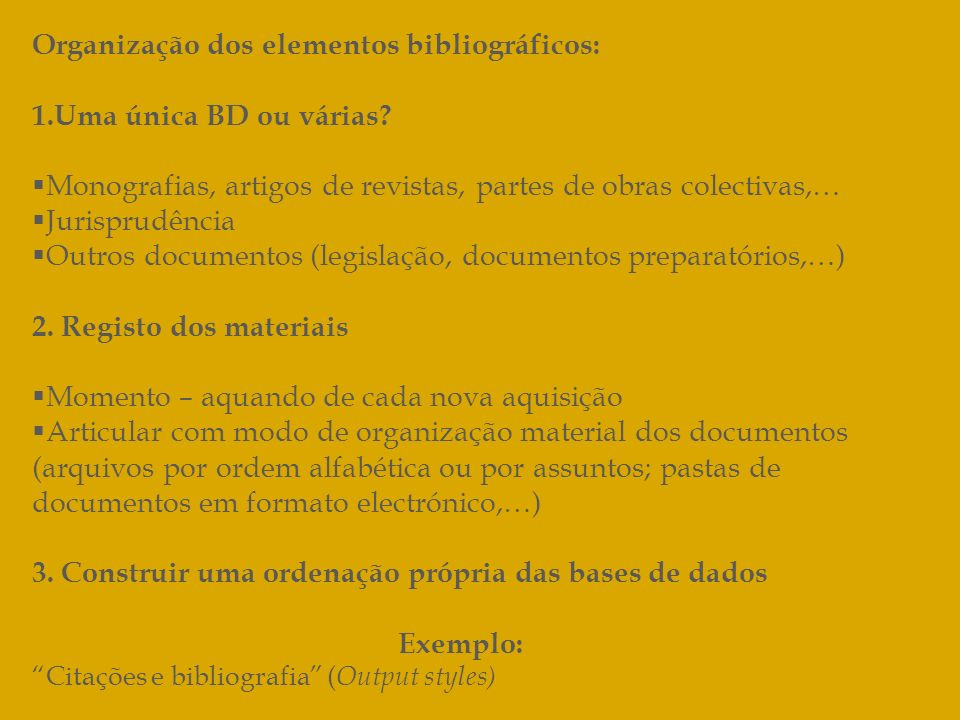 Organização dos elementos bibliográficos: Uma única BD ou várias