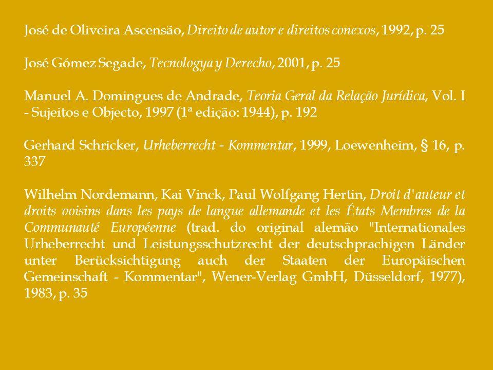 José de Oliveira Ascensão, Direito de autor e direitos conexos, 1992, p. 25