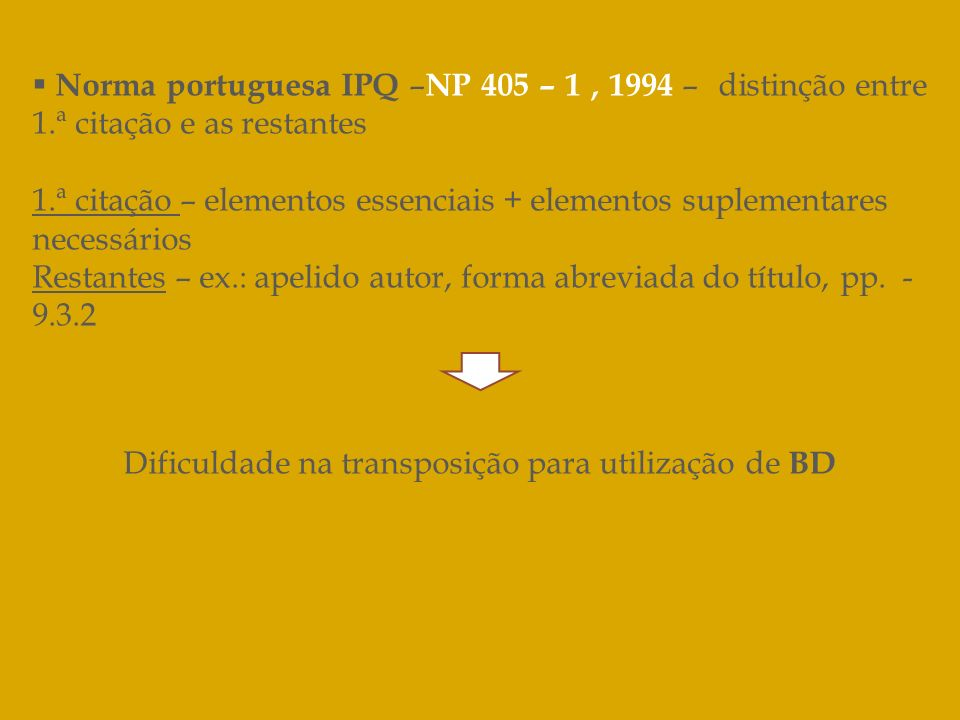 Dificuldade na transposição para utilização de BD