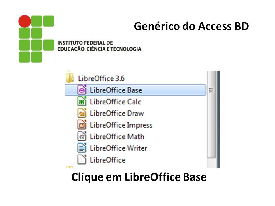 Clique em LibreOffice Base
