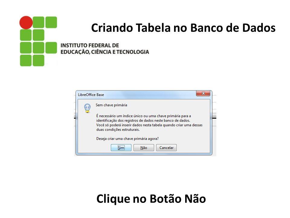 Criando Tabela no Banco de Dados