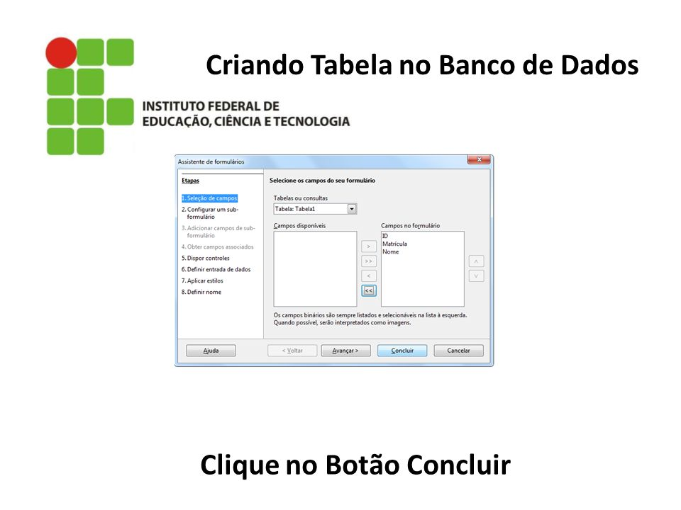 Criando Tabela no Banco de Dados Clique no Botão Concluir
