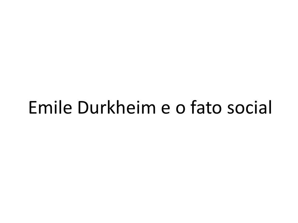 Emile Durkheim e o fato social