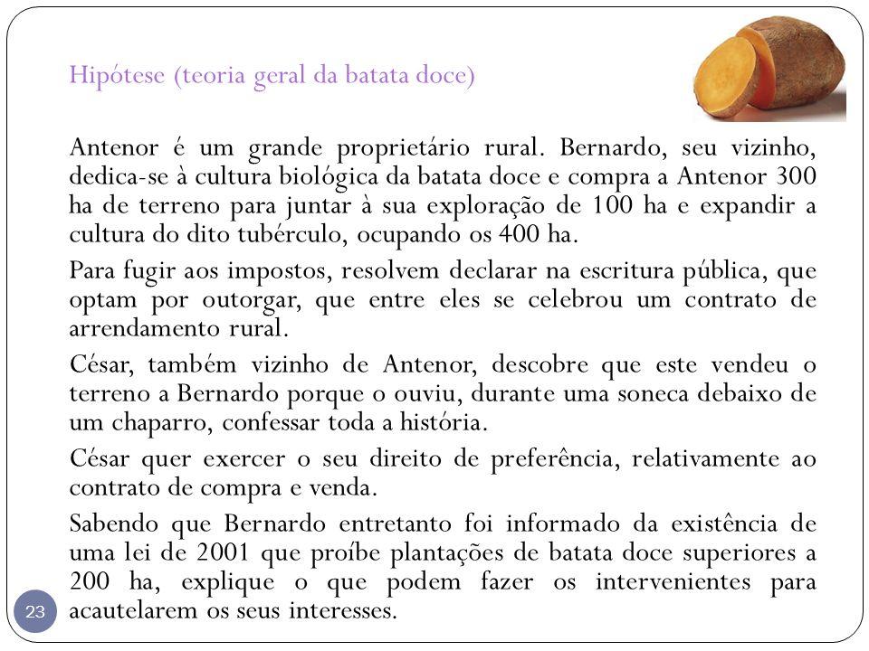 Hipótese (teoria geral da batata doce) Antenor é um grande proprietário rural.
