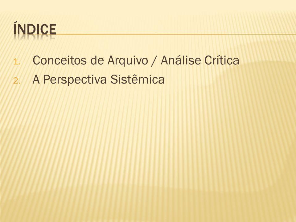 índice Conceitos de Arquivo / Análise Crítica A Perspectiva Sistêmica