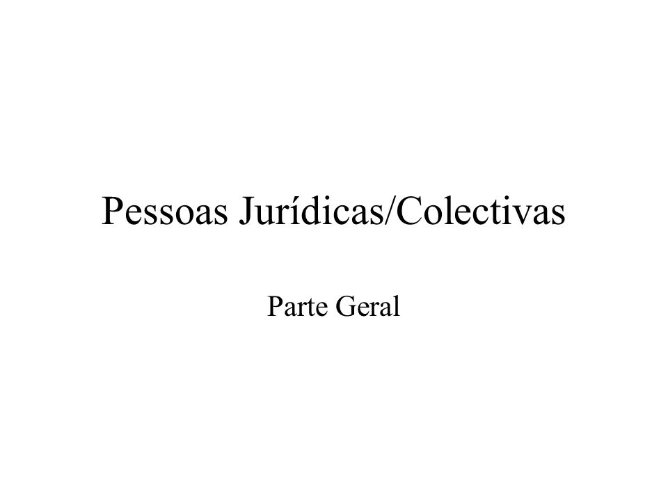 Pessoas Jurídicas/Colectivas