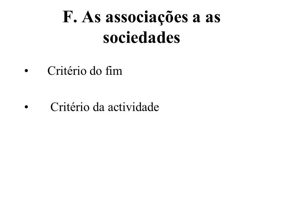 F. As associações a as sociedades