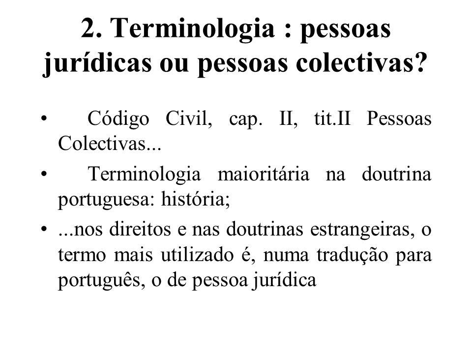 2. Terminologia : pessoas jurídicas ou pessoas colectivas