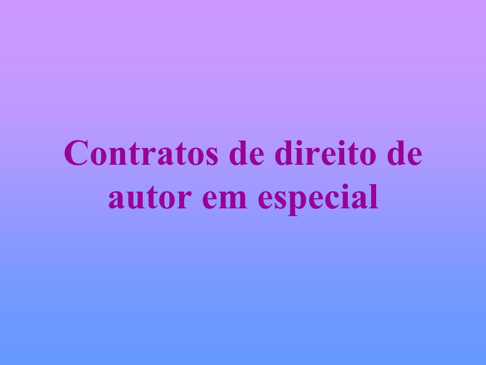 Contratos de direito de autor em especial