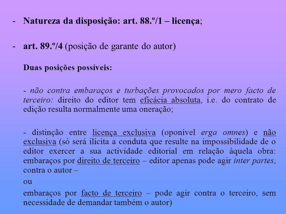 Natureza da disposição: art. 88.º/1 – licença;