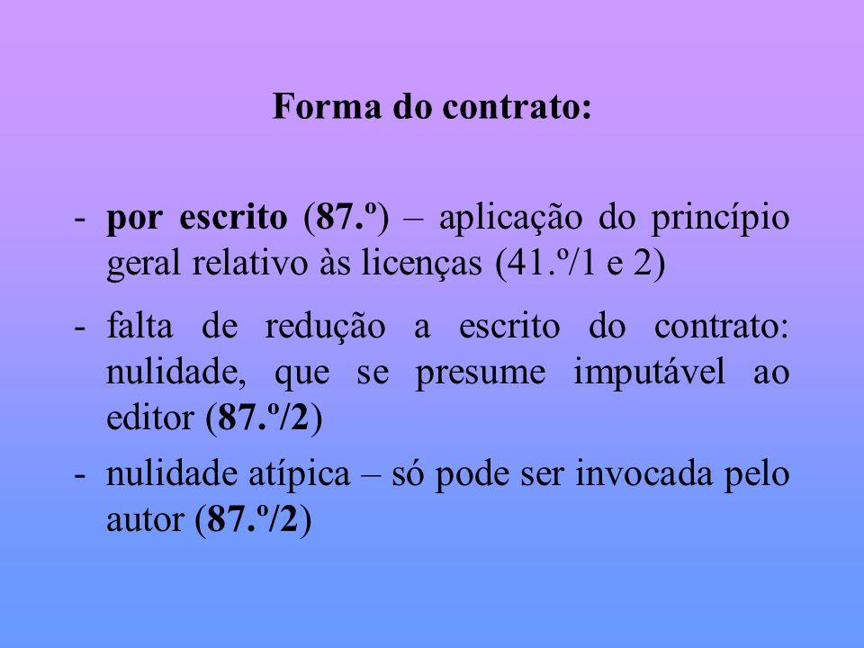 Forma do contrato:por escrito (87.º) – aplicação do princípio geral relativo às licenças (41.º/1 e 2)