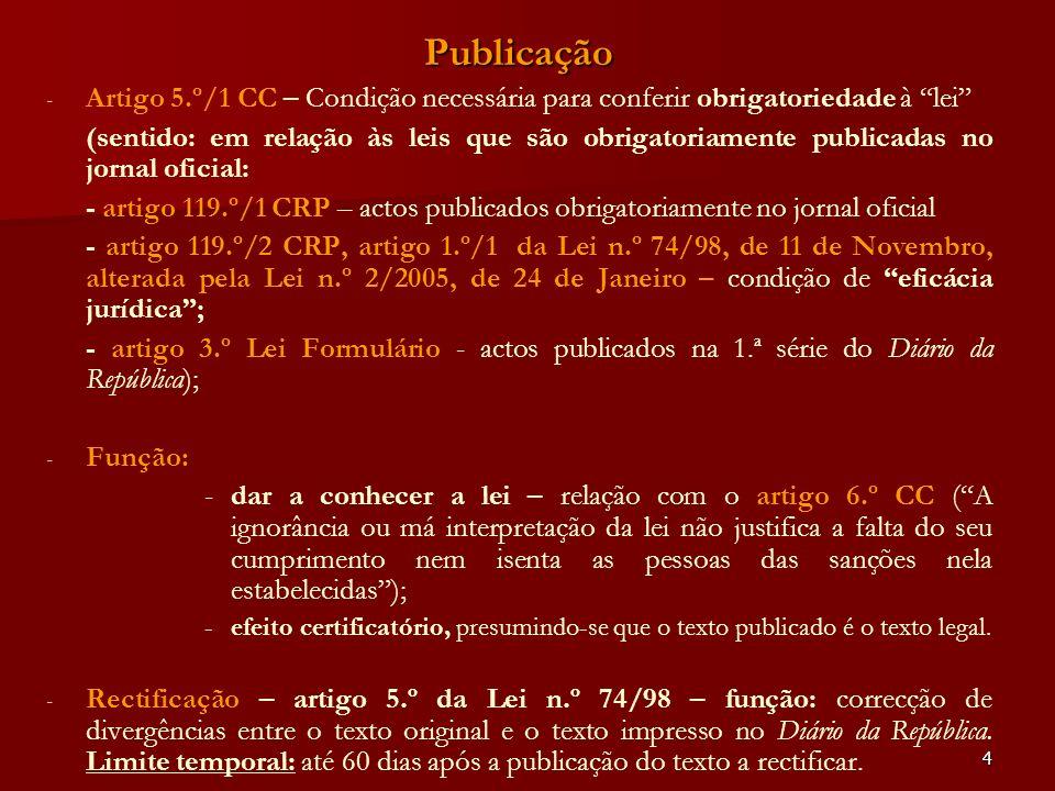 Publicação Artigo 5.º/1 CC – Condição necessária para conferir obrigatoriedade à lei