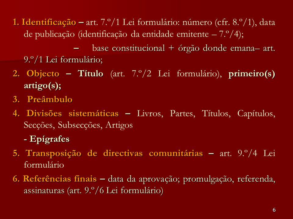 1. Identificação – art. 7. º/1 Lei formulário: número (cfr. 8