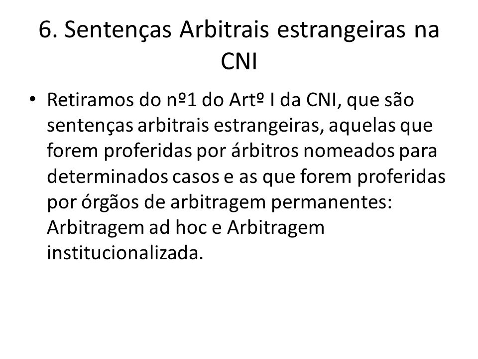 6. Sentenças Arbitrais estrangeiras na CNI