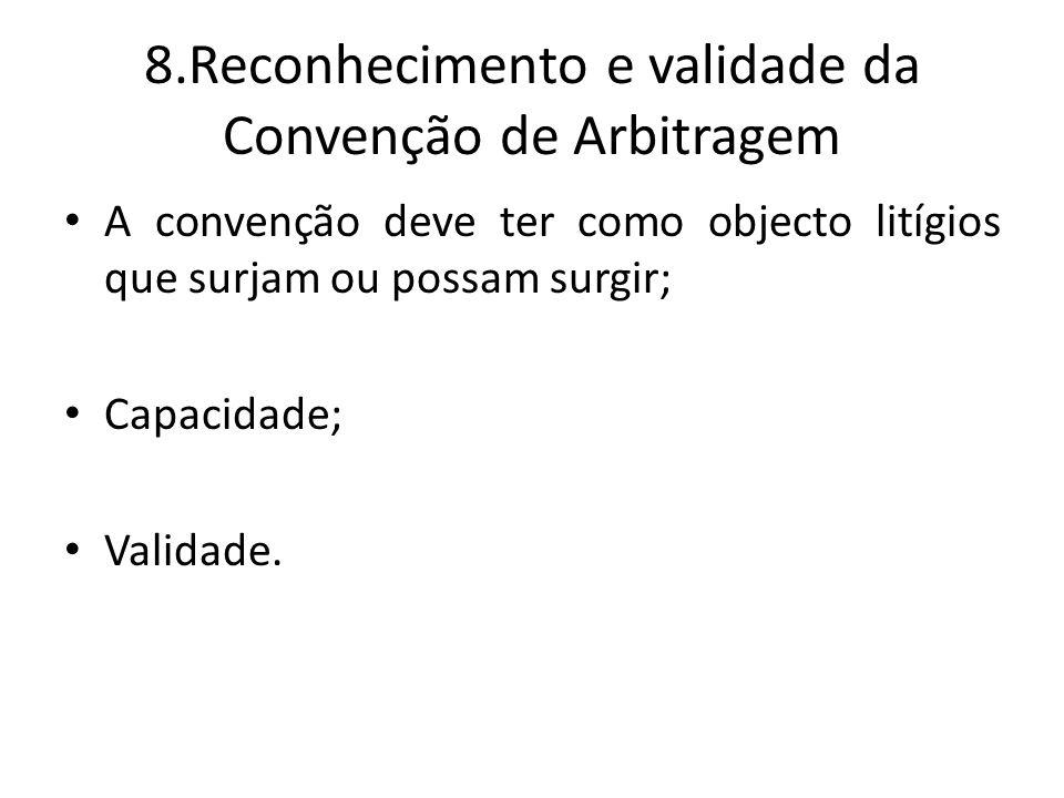 8.Reconhecimento e validade da Convenção de Arbitragem
