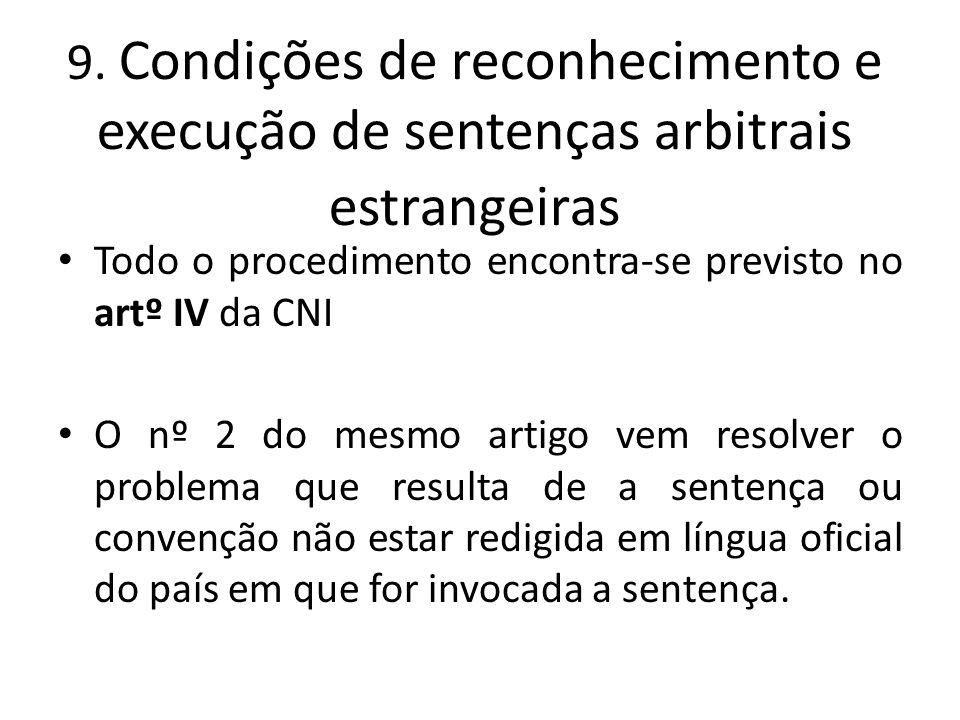 9. Condições de reconhecimento e execução de sentenças arbitrais estrangeiras