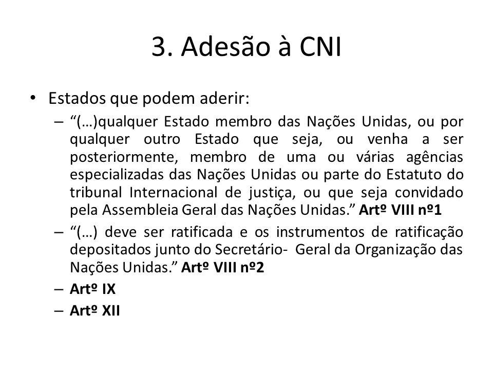 3. Adesão à CNI Estados que podem aderir: