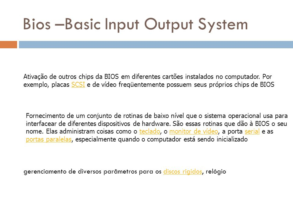 Bios –Basic Input Output System