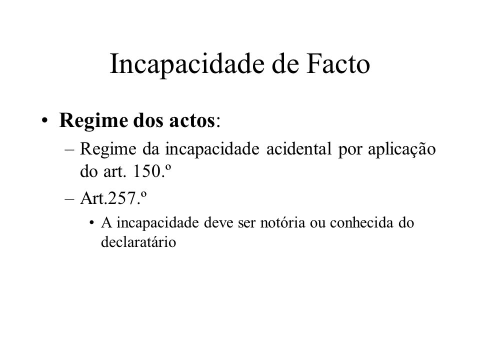 Incapacidade de Facto Regime dos actos: