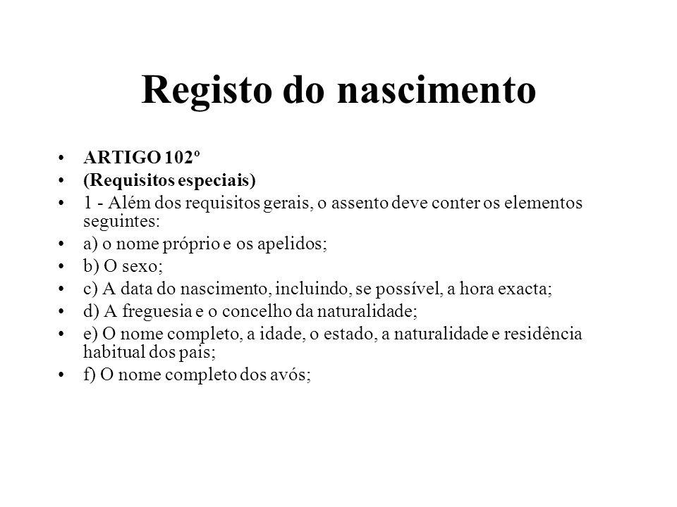 Registo do nascimento ARTIGO 102º (Requisitos especiais)
