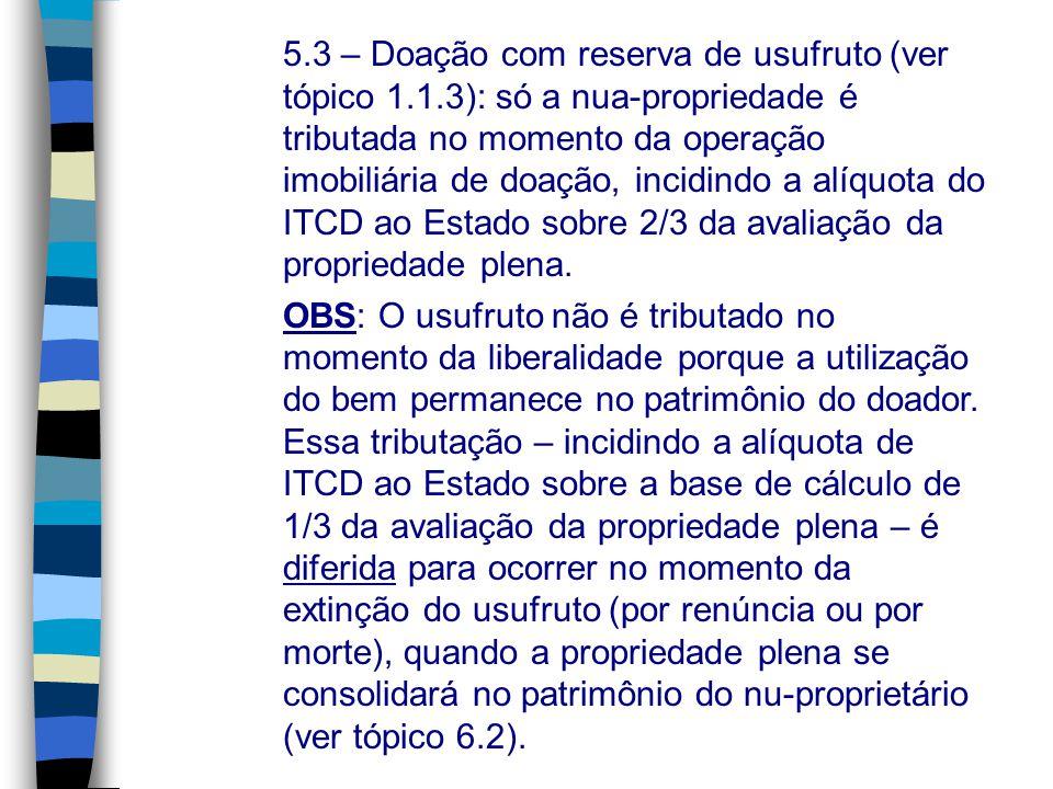 5. 3 – Doação com reserva de usufruto (ver tópico 1. 1