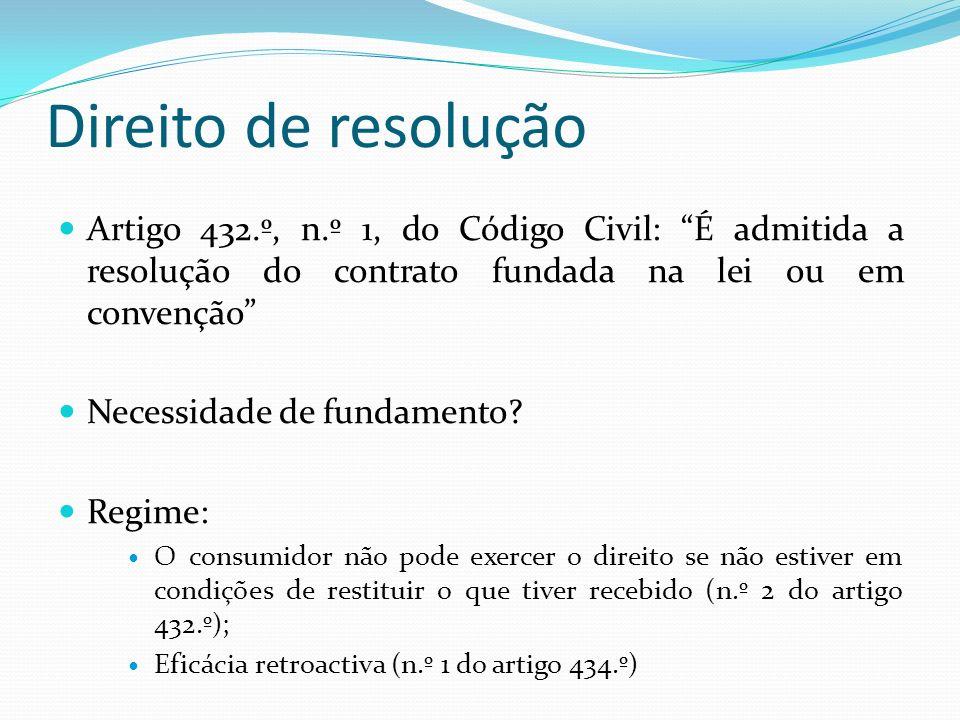 Direito de resolução Artigo 432.º, n.º 1, do Código Civil: É admitida a resolução do contrato fundada na lei ou em convenção
