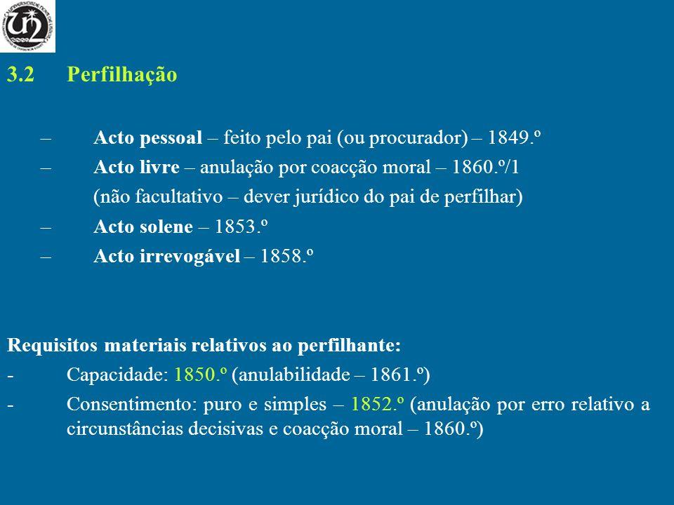 3.2 Perfilhação Acto pessoal – feito pelo pai (ou procurador) – 1849.º
