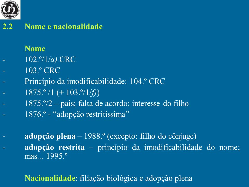 Princípio da imodificabilidade: 104.º CRC 1875.º /1 (+ 103.º/1/f))