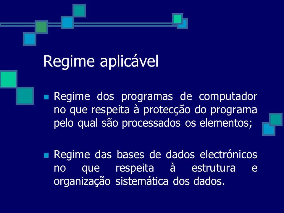 Regime aplicável Regime dos programas de computador no que respeita à protecção do programa pelo qual são processados os elementos;