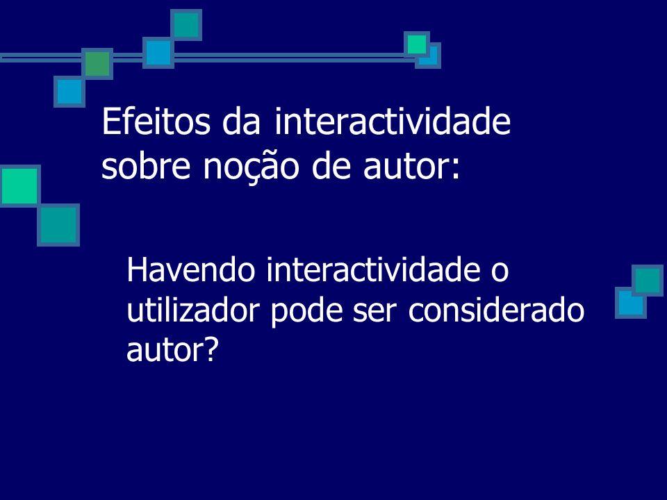 Efeitos da interactividade sobre noção de autor: