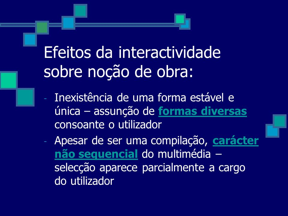 Efeitos da interactividade sobre noção de obra: