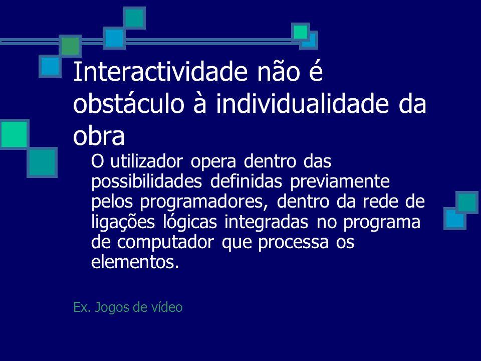 Interactividade não é obstáculo à individualidade da obra