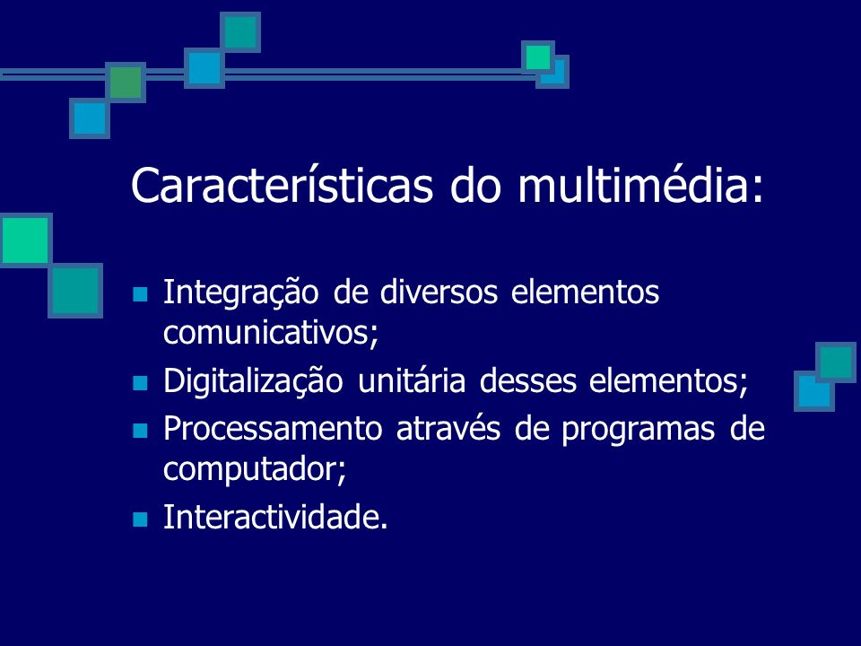 Características do multimédia: