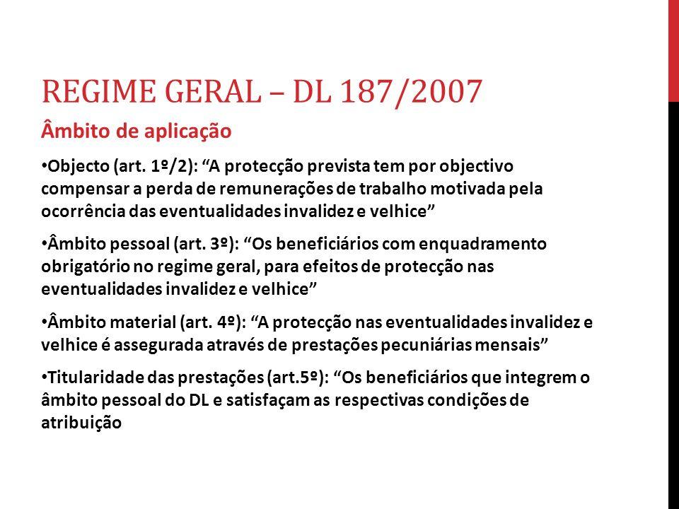 REGIME GERAL – DL 187/2007 Âmbito de aplicação